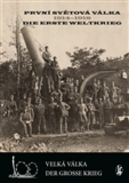 První světová válka 1914-1918 / Die Erste Weltkrieg - Vlastimil Schlidberger
