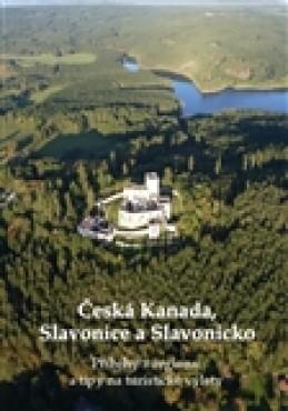 Česká Kanada, Slavonice a Slavonicko - kol.