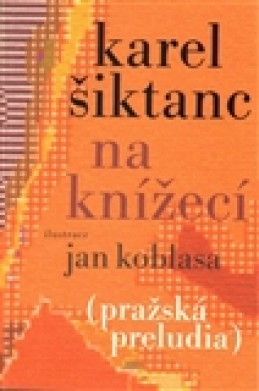 Na Knížecí - Karel Šiktanc