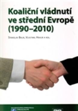 Koaliční vládnutí ve střední Evropě (1990-2010) - kol.