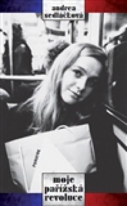 Moje pařížská revoluce - Andrea Sedláčková