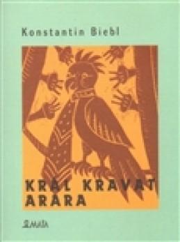 Král kravat arara - Konstantin Biebl