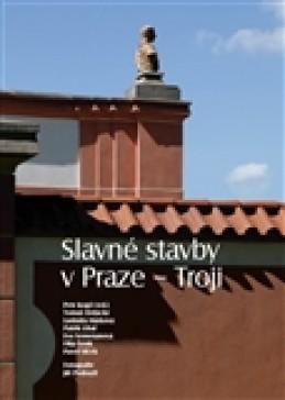 Slavné stavby v Praze – Troji - kol.
