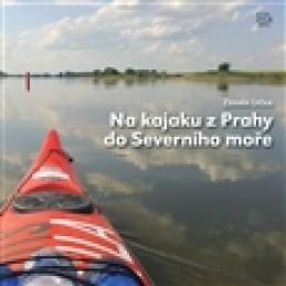 Na kajaku z Prahy do Severního moře - Zdeněk Lyčka