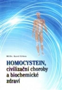 Homocystein, civilizační choroby a biochemické zdraví - Karel Erben