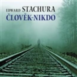 Člověk - nikdo - Edward Stachura