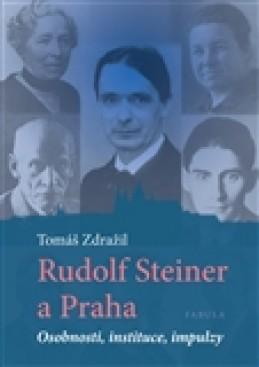 Rudolf Steiner a Praha - Tomáš Zdražil