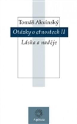 Otázky o ctnostech II - Tomáš Akvinský