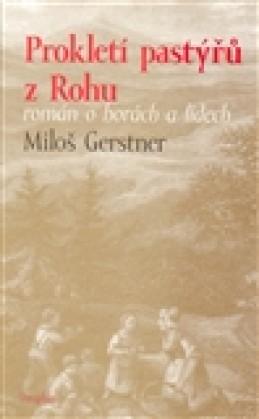Prokletí pastýřů z Rohu - Miloš Gerstner