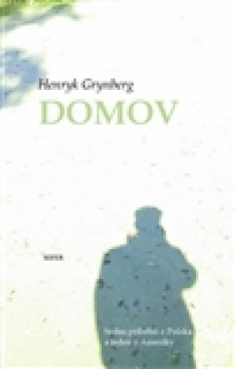 Domov - Henryk Grynberg