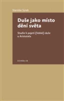 Duše jako místo dění světa - Stanislav Synek