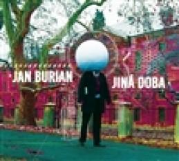 Jiná doba - Jan Burian