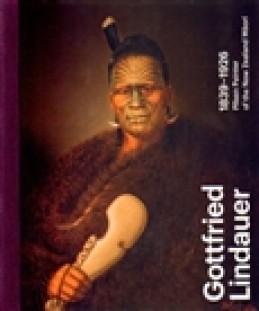 Gottfried Lindauer 1839–1926. Pilsen Painter of the New Zealand Maori - Roman Musil