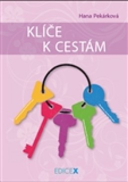 Klíče k cestám - Hana Pekárková