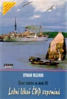Lodní lékař ČNP vzpomíná - Otakar Mlejnek