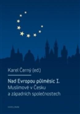 Nad Evropou půlměsíc I. - Karel Černý
