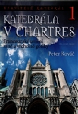 Katedrála v Chartres - Peter Kováč