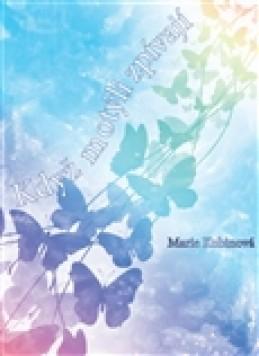 Když motýli zpívají - Marie Kubinová