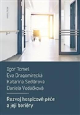 Rozvoj hospicové péče a její bariéry - Daniela Vodáčková