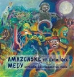 Amazonské Medy - Vít Kremlička