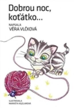 Dobrou noc, koťátko - Věra Vlčková