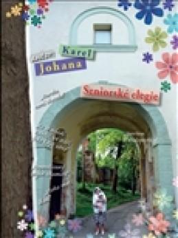 Seniorské elegie - Karel Johana