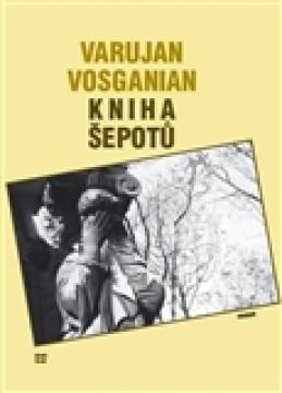 Kniha šepotů - Varujan Vosganian