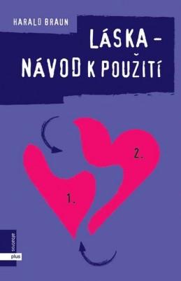 Láska - návod k použití - Harald Braun