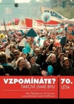 Vzpomínáte? Takoví jsme byli: 70. léta - Jitka Škápíková, Ivan Hoffman, Jiří Houser