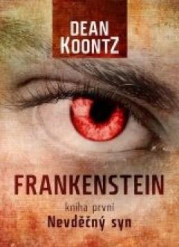 FRANKENSTEIN: Nevděčný syn - Dean Koontz