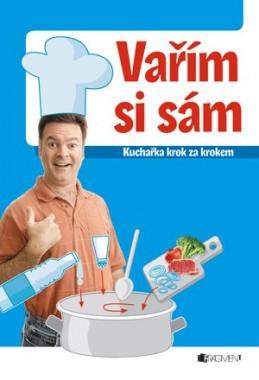 Vařím si sám – kuchařka krok za krokem - Vašák Jaroslav