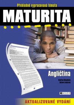 Maturita – Angličtina – aktualizované vydání - Kateřina Matoušková, Barbora Faktorová