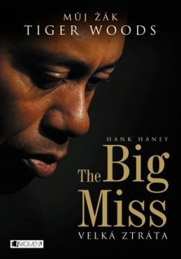 The Big Miss – Můj žák Tiger Woods - Andrej Halada, Petr Lepša, Hank Haney