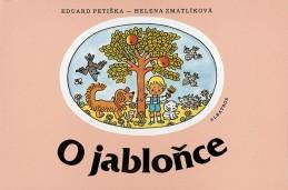 O jabloňce - Eduard Petiška, Helena Zmatlíková