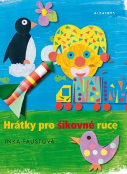 Hrátky pro šikovné ruce - Inka Faustová