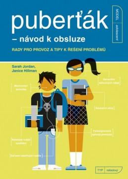 Puberťák - návod k obsluze - Janice Hillman, Sarah Jordan