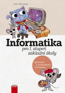 Informatika pro 1. stupeň základní školy - Jiří Vaníček