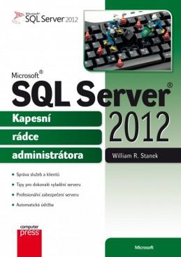 Microsoft SQL Server 2012 Kapesní rádce administrátora - William R. Stanek