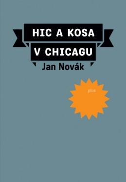 Hic a kosa v Chicagu - Jan Novák