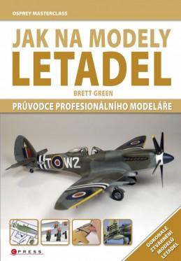 Jak na modely letadel - Brett Green