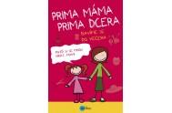 Prima máma, prima dcera – bavíme se do večera