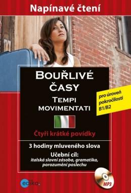 Bouřlivé časy - Tempi movimentati - Anna Ballarin Denti, Alessandra Felici Puccetti, Fulvia Oddo, Tiziana Stillo