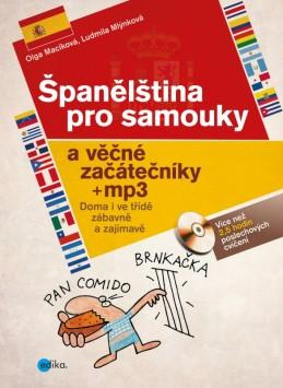 Španělština pro samouky a věčné začátečníky + mp3 - Ludmila Mlýnková, Olga Macíková
