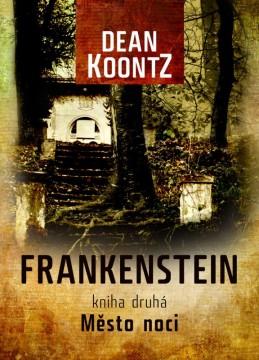 Frankenstein 2: Město noci - Dean Koontz