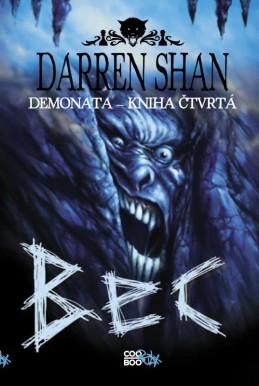 Demonata 4 - Bec - Darren Shan