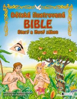 Dětská ilustrovaná bible – Starý a Nový zákon - Jana Eislerová, Martina Drijverová, Šplíchal Antonín