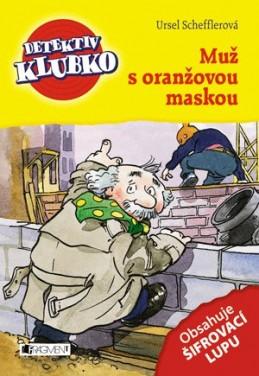 Detektiv Klubko – Muž s oranžovou maskou - Ursel Scheffler