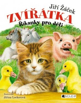 ZVÍŘÁTKA – Říkanky pro děti - Jiří Žáček, Jiřina Lockerová