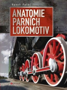 Anatomie parních lokomotiv - Hynek Palát