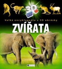 Velká encyklopedie s 3D obrázky – Zvířata - Michael Fokt
